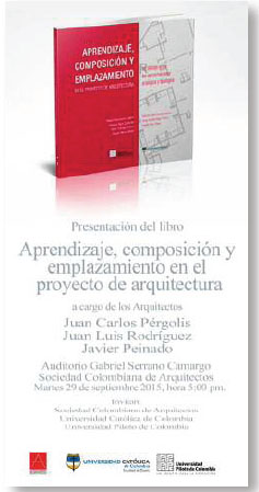 Invitación a la presentación del libro. Evento realizado el 29 de septiembre de 2015 en el auditorio Gabriel Serrano Camargo de la Sociedad Colombiana de Arquitectos en Bogotá - Colombia.